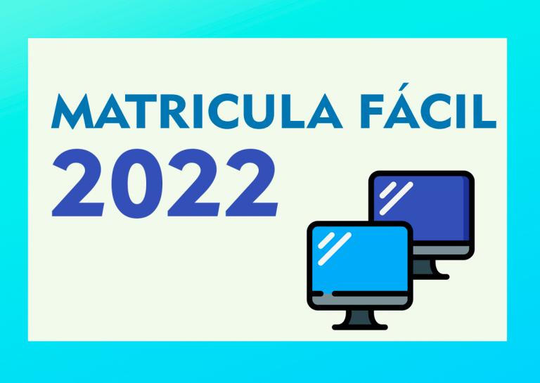 Matrícula Fácil 2022